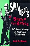 Skinheads Shaved for Battle, Jack Moore, 0879725826