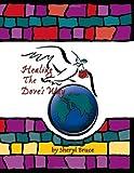 Healing the Dove's Way, Sheryl Bruce, 1412007747