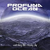 Watching the Closing Sky by Profuna Ocean