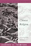 Chinese Religion: An Introduction (A volume in the Wadsworth Religious Life in History Series)