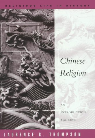 Chinese Religion: An Introduction (A volume in the...