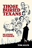 Those Buried Texans, No Stone Unturned, Tom Allen, 0937460001