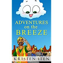 Adventures on the Breeze (Clouds in the Wide Blue Sky, Beginner Readers & Bedtime Stories from the Heart Book 2) (English Edition)