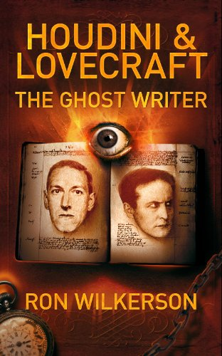 Book: Houdini & Lovecraft The Ghost Writer by Ron Wilkerson