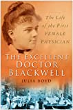 The Excellent Doctor Blackwell, Julia Boyd, 0750941405