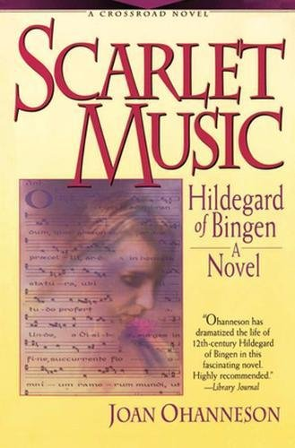 Scarlet Music: A Life of Hildegard Von Bingen (Crossroad Fiction (Scarlet Cross)
