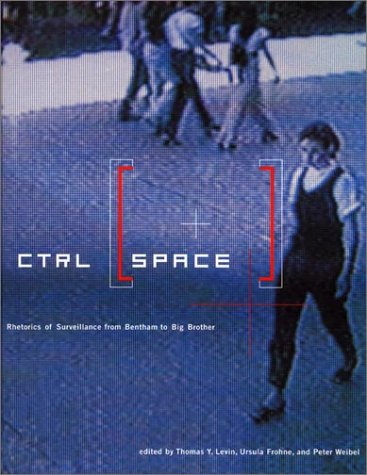 Download CTRL [SPACE]: Rhetorics of Surveillance from Bentham to Big Brother pdf epub