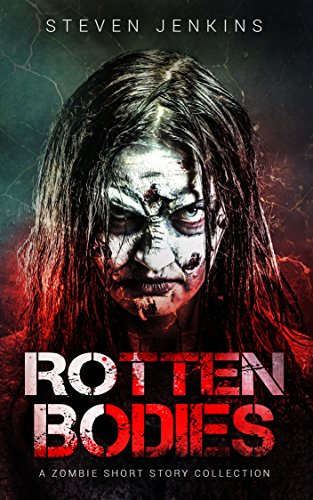 (Rotten Bodies: A Zombie Short Story)