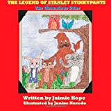 The Legend of Stanley Stinkypants: The Obnoxious Odor