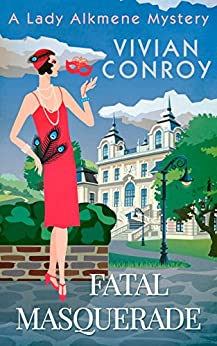 Fatal Masquerade (A Lady Alkmene Cosy Mystery, Book 4) by [Conroy, Vivian]