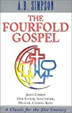 The Fourfold Gospel, Albert B. Simpson, 0875093477