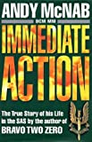 IMMEDIATE ACTION; A TRUE STORY OF HIS LIFE IN THE SAS
