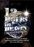 12 Hours in Heaven, David L. Henson, 1477158197