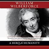 William Wilberforce: A Hero for Humanity by Kevin Belmonte front cover