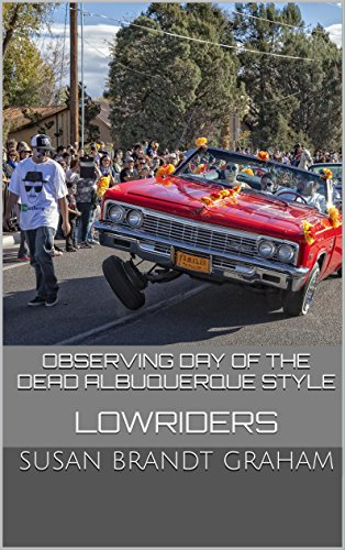 Observing Day of the Dead Albuquerque Style: Lowriders (As Seen in New Mexico... Book 2)