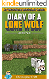 Diary Of A Lone Wolf Vol.1: Lobo (unofficial minecraft books) (Lone Wolf Series)
