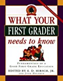 What Your First Grader Needs to Know, E. D. Hirsch and John Holdren, 0385481195