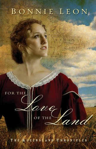 For the Love of the Land (The Queensland Chronicles Series #2)