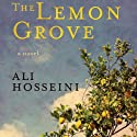 The Lemon Grove Audiobook by Ali Hosseini Narrated by Casey Jones