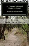 img - for 31 Days of Spiritual Empowerment: A Daily Devotional (Volume 1) book / textbook / text book