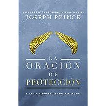 La oración de protección: Vivir sin miedo en tiempos peligrosos