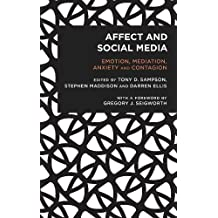 Affect and Social Media: Emotion, Mediation, Anxiety and Contagion
