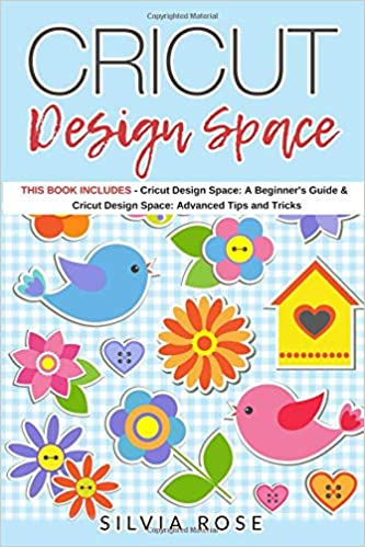 Cricut Design Space: This Book Includes - Cricut Design