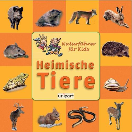 Naturführer für Kids - Heimische Tiere