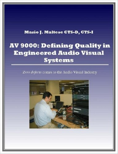 Read Online AV 9000: Defining Quality in Engineered Audio Visual Systems PDF