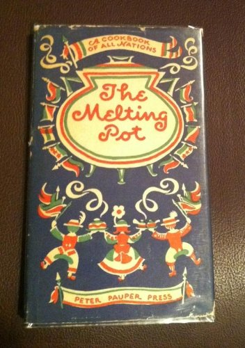 MELTING POT, A COOKBOOK OF ALL NATIONS, THE