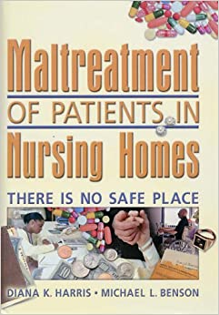 Book Maltreatment of Patients in Nursing Homes: There Is No Safe Place (Religion and Mental Health)