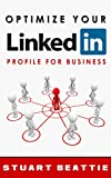 Optimize Your LinkedIn Profile for Business