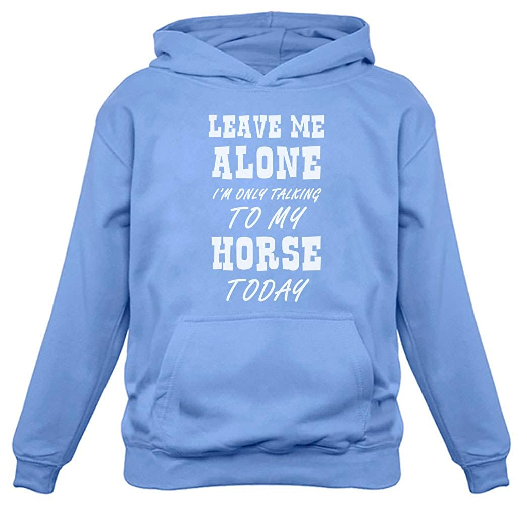 Tstars Leave Me Alone I'm Only Talking to My Horse Gift for Horse Lover Women Hoodie