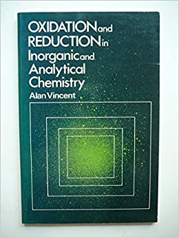 Book Oxidation and Reduction in Inorganic and Analytical Chemistry: A Programmed Introduction
