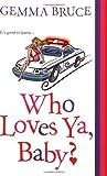 Who Loves Ya, Baby?, Gemma Bruce, 0758212496