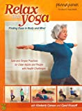 Relax Into Yoga for Seniors - Safe and Simple Practices for...