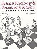 Business Psychology and Organisational Behaviour : A Student's Handbook, McKenna, Eugene F., 0863773052