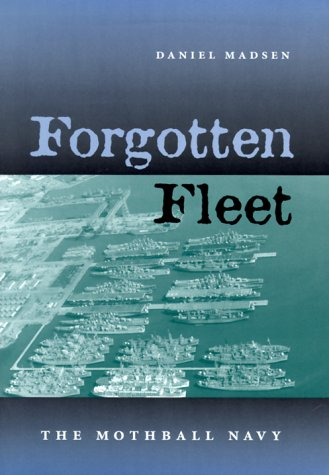 Forgotten Fleet: The Mothball Navy