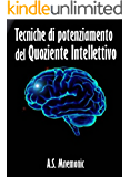 Tecniche di potenziamento del Quoziente Intellettivo (in promozione)