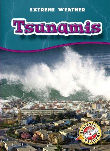 Download Tsunamis (Blastoff! Readers: Extreme Weather) (Blastoff Readers. Level 4) pdf