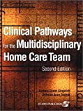 img - for Clinical Pathways for the Multidisciplinary Home Care Team (Looseleaf Binder with CD-ROM) book / textbook / text book