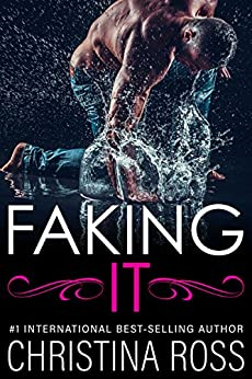 Faking It (The Making It Series) by [Ross, Christina]