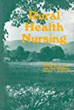 Rural Health Nursing, Patricia Winstead-Fry, 0887375243