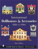 International Dollhouses and Accessories: 1880s to 1980s (Schiffer Book for Collectors)