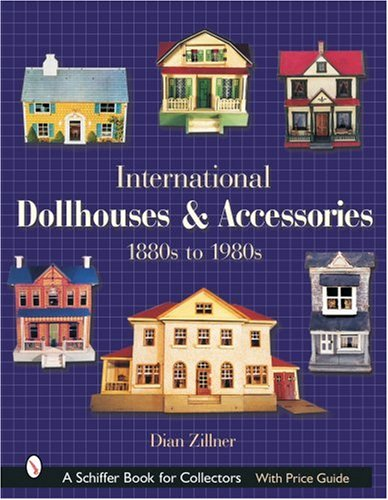 International Dollhouses and Accessories: 1880s to 1980s (Schiffer Book for Collectors) from Brand: Schiffer Pub Ltd
