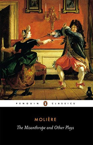 The Misanthrope and Other Plays: A New Selection (Penguin Classics)