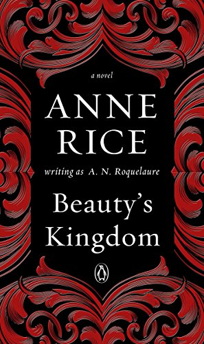 Beauty's Kingdom: A Novel (A Sleeping Beauty Novel Book 4)