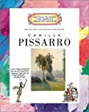 Camille Pissarro (Getting to Know the World's Greatest Artists)