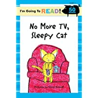 I'm Going to Read® (Level 1): No More TV, Sleepy Cat (I'm Going to Read® Series)
