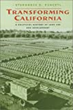 Transforming California : A Political History of Land Use and Development, Pincetl, Stephanie S., 0801873126